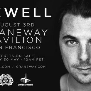 Axwell hits Craneway Pavilion in San Francisco on August 3rd