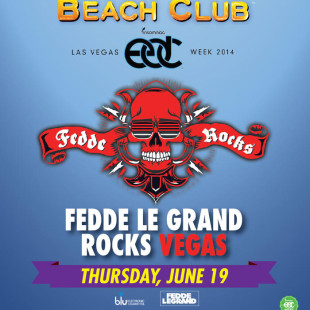 Fedde Le Grand @ Encore Beach Club – Thur June 19th