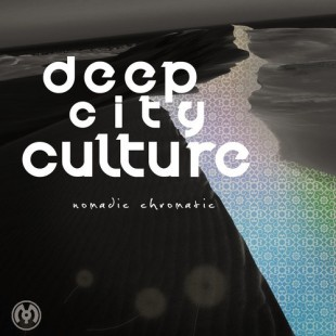 Deep City Culture – Nomadic Chromatic