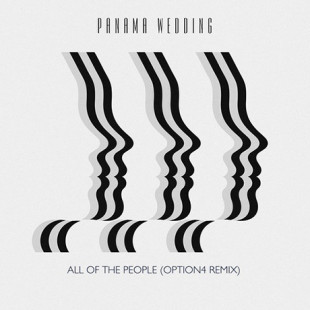 PANAMA WEDDING – ALL OF THE PEOPLE (OPTION4 REMIX)