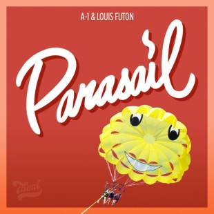 Louis Futon x A-1 – Parasail : Must Hear Rap / Future Trap