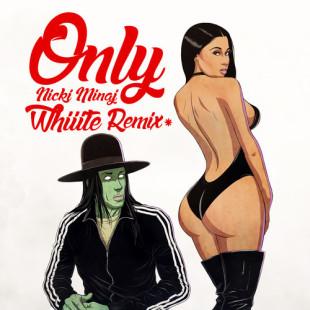 MINAJ – ONLY (WHIIITE REMIX)