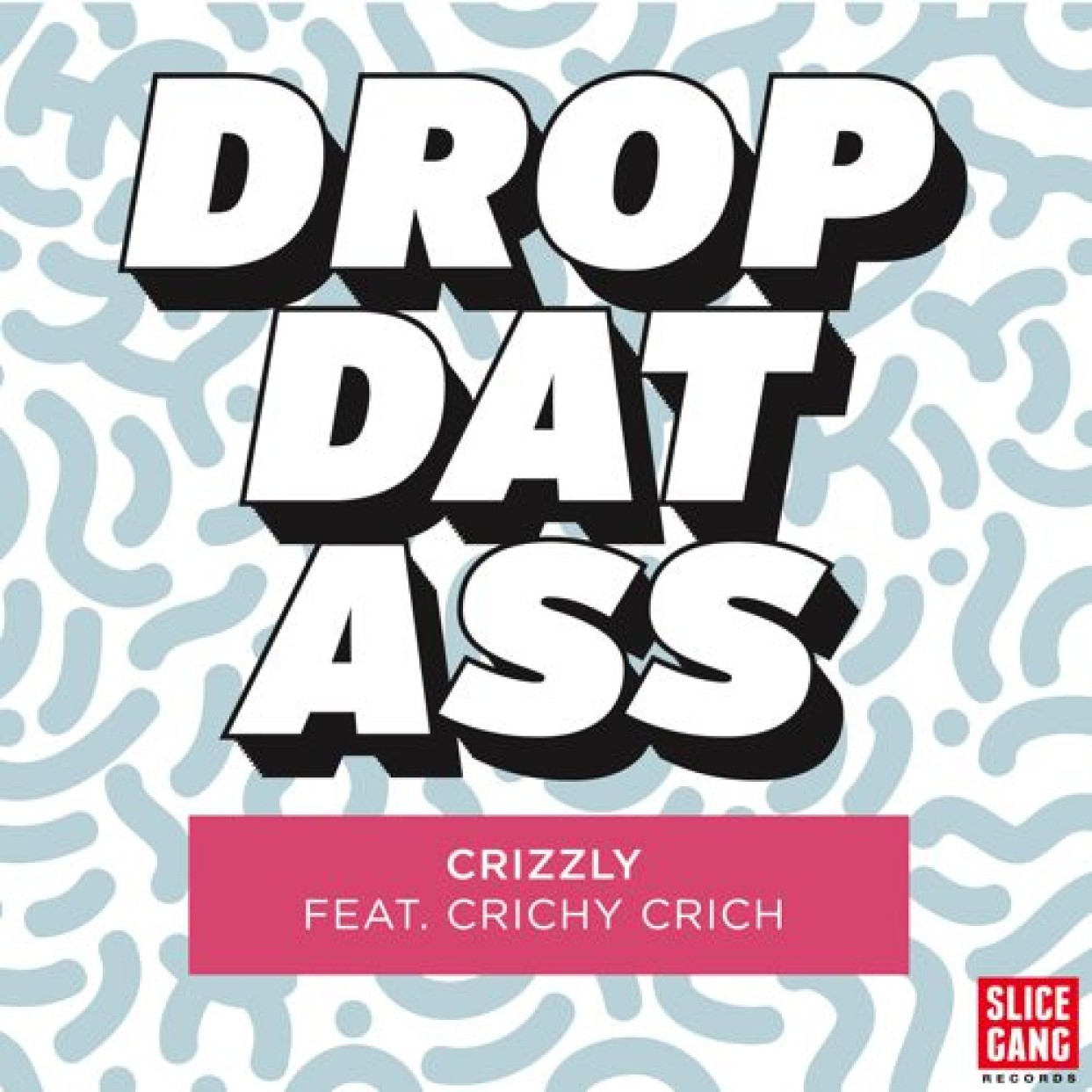 Crizzly – DROP DAT ASS feat. Crichy Crich