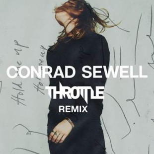CONRAD SEWELL 'Hold Me Up' (Throttle Remix)