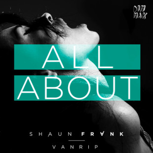 "Shaun Frank & VanRip with ""All About"" on Dim Mak"